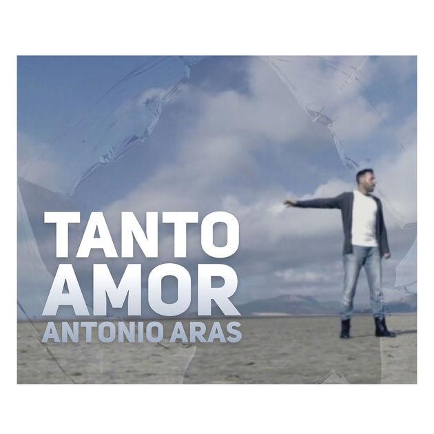 Antonio Aras – Tanto amor